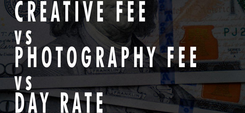 Creative Fee vs. Photography Fee vs. Day Rate Fee
